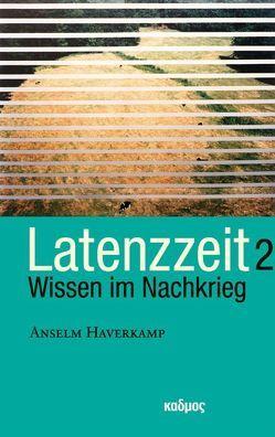 Latenzzeit II von Haverkamp,  Anselm