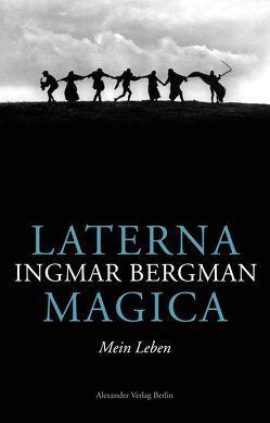 Laterna Magica von Bergman,  Ingmar, Carriere,  Jean-Claude, Le Clézio,  Jean-Marie Gustave, Maas,  Hans-Joachim