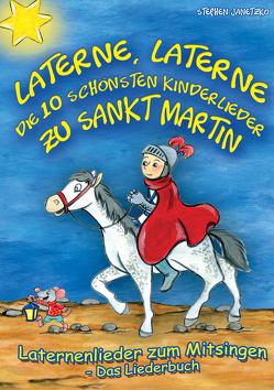 Laterne, Laterne – Die 10 schönsten Kinderlieder zu Sankt Martin von Janetzko,  Stephen