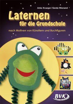 Laternen für die Grundschule von Krüger,  Anke, Wienand,  Gerda
