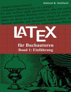 LaTeX für Buchautoren von Gohlisch,  Helmut B.