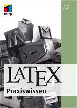 LaTeX Praxiswissen von Schuster,  Ludwig