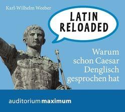 Latin Reloaded von Weeber,  Karl-Wilhelm