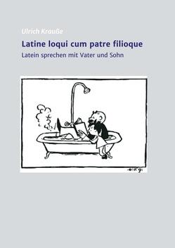 Latine loqui cum patre filioque von Krauße,  Ulrich