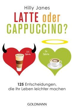 Latte oder Cappuccino? von Janes,  Hilly, Schneider,  Regina