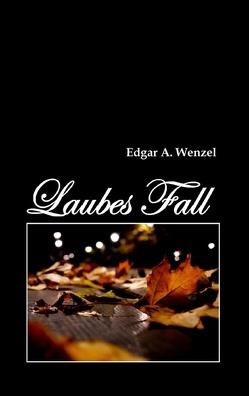 Laubes Fall von Wenzel,  Edgar A.
