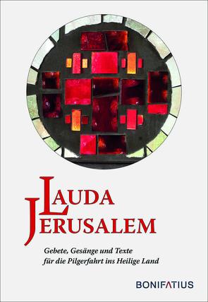 Lauda Jerusalem von Kommissariat des Heiligen Landes der Deutschen Franziskanerprovinz, Roth,  Johannes