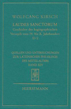 Laudes sanctorum. Geschichte der hagiographischen Versepik vom IV. bis X. Jahrhundert. von Kirsch,  Wolfgang