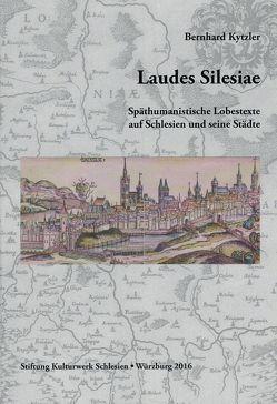 Laudes Silesiae von Kytzler,  Bernhard