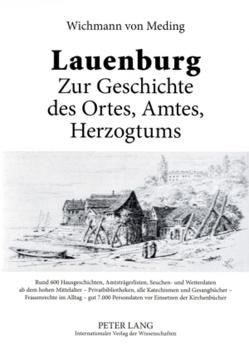 Lauenburg – Zur Geschichte des Ortes, Amtes, Herzogtums von von Meding,  Wichmann