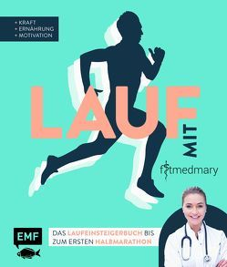 Lauf mit Fitmedmary – Das Laufeinsteigerbuch bis zum ersten Halbmarathon von Klietz,  Marie-Luise