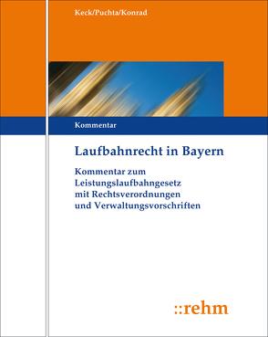 Laufbahnrecht in Bayern von Fischer,  Wolfgang, Keck,  Theodor, Konrad,  Karlheinz, Puchta,  Günther