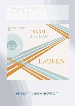 Laufen (DAISY Edition) von Bogdan,  Isabel, Wokalek,  Johanna