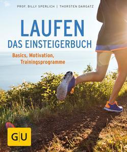 Laufen – Das Einsteigerbuch von Dargatz,  Thorsten, Sperlich,  Billy