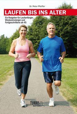 Laufen bis ins Alter von Dr. Pfeiffer M.A.,  Peter