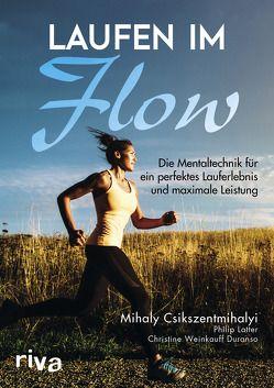 Laufen im Flow von Csikszentmihalyi,  Mihaly, Latter,  Philip, Weinkauff Duranso,  Christine