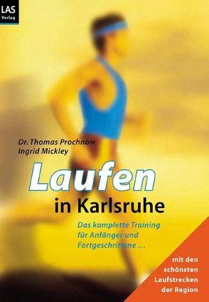 Laufen in Karlsruhe von Mickley,  Ingrid, Prochnow,  Thomas