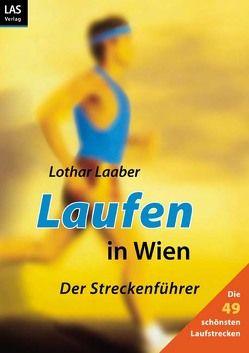 Laufen in Wien von Laaber,  Lothar