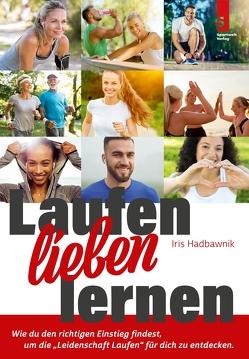 Laufen lieben lernen von Hadbawnik,  Iris