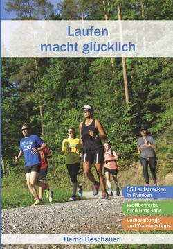 Laufen macht glücklich von Deschauer,  Bernd