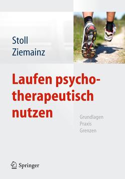 Laufen psychotherapeutisch nutzen von Blazek,  Ina, Braun,  Jasmin, Stoll,  Oliver, Ziemainz,  Heiko