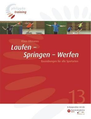 Laufen – Springen – Werfen von Oltmanns,  Klaus