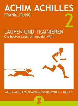 Laufen und Trainieren von Achilles,  Achim, Joung,  Frank