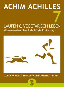 Laufen und vegetarisch leben von Achilles,  Achim