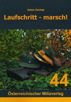 Laufschritt – marsch! von Oschep,  Anton