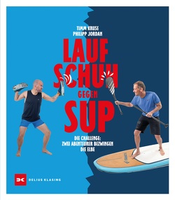 Laufschuh gegen SUP von Jordan,  Philipp, Kruse,  Timm