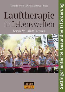 Lauftherapie in Lebenswelten von Schüler,  Wolfgang W., Weber,  Alexander