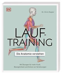 Lauftraining – Die Anatomie verstehen von Napier,  Chris, Walter,  Martina