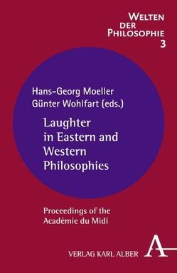 Laughter in Eastern and Western Philosophies von Moeller,  Hans-Georg, Wohlfart,  Günter