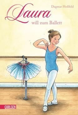 Laura 1: Laura will zum Ballett von Hoßfeld,  Dagmar, Suetens,  Clara