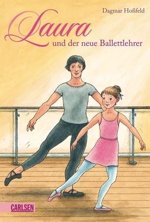 Laura 5: Laura und der neue Ballettlehrer von Hoßfeld,  Dagmar, Suetens,  Clara