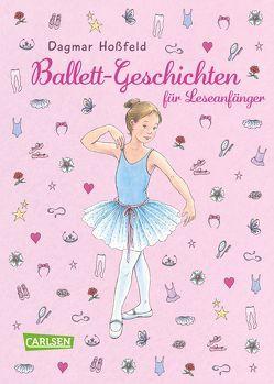 Ballett-Geschichten für Leseanfänger von Hoßfeld,  Dagmar, Suetens,  Clara