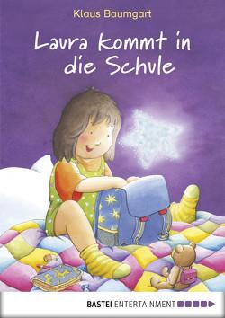 Laura kommt in die Schule von Baumgart,  Klaus, Neudert,  Cornelia