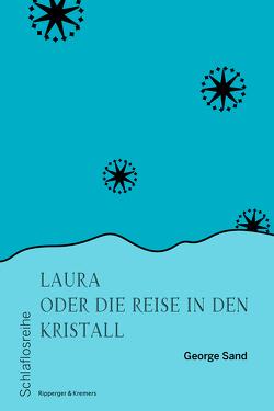 Laura oder die Reise in den Kristall von Lach,  Roman, Sand,  George