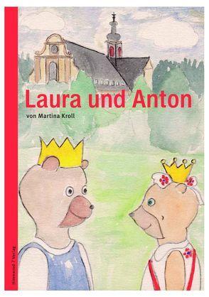 Laura und Anton von Kroll,  Martina