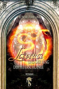 Laura und der Ring der Feuerschlange von Freund,  Peter