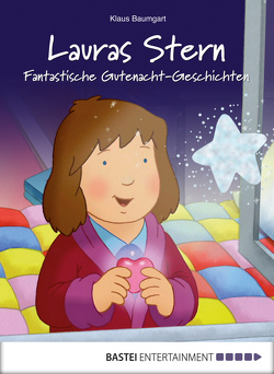 Lauras Stern – Fantastische Gutenacht-Geschichten von Baumgart,  Klaus, Neudert,  Cornelia