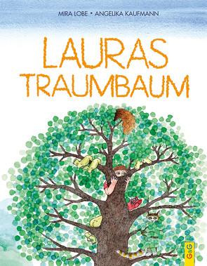 Lauras Traumbaum von Kaufmann,  Angelika, Lobe,  Mira