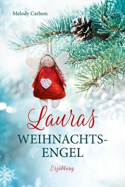 Lauras Weihnachtsengel von Carlson,  Melody, Weyandt,  Eva