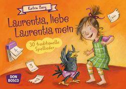 Laurentia, liebe Laurentia mein von Berg,  Katrin, Goossens,  Anja