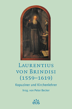 Laurentius von Brindisi (1559-1619) von Becker,  Peter