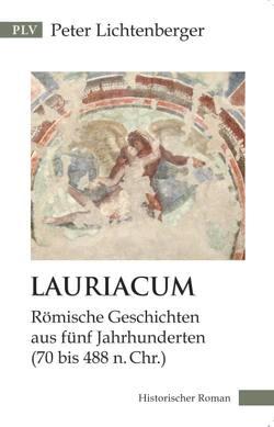 Lauriacum von Lichtenberger,  Peter