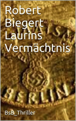 Laurins Vermächtnis von Biegert,  Robert