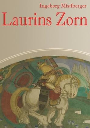 Laurins Zorn von Mistlberger,  Ingeborg