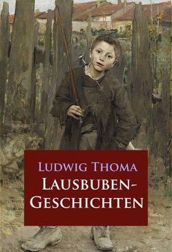 Lausbubengeschichten von Thoma,  Ludwig