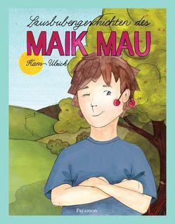 Lausbubengeschichten des Maik Mau von Ulrich,  Hans